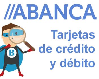 Tarjetas de crédito y débito de Abanca